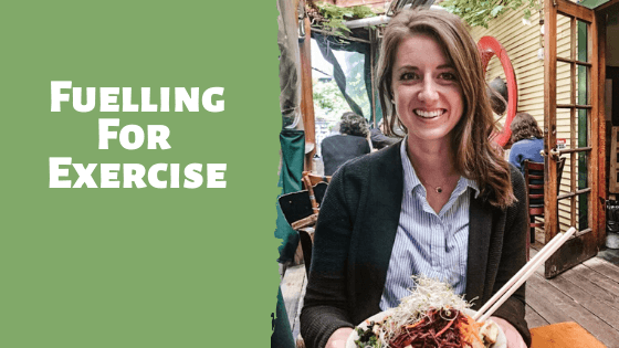Fuelling For Exercise